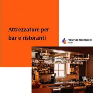 Attrezzature per bar e ristoranti